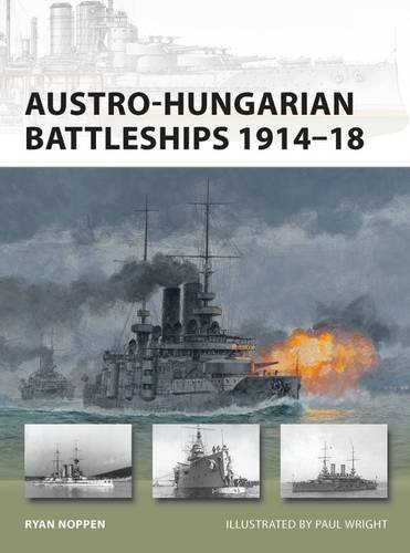 Austro-Hungarian Battleships 1914-18 (New Vanguard)