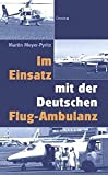 Im Einsatz mit der Deutschen Flug-Ambulanz