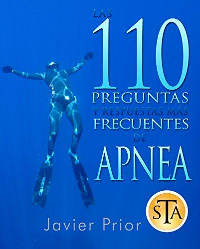 110 Preguntas de Apnea: Respuestas a las preguntas más comunes de Freediving y Pesca Submarina por Javier Prior