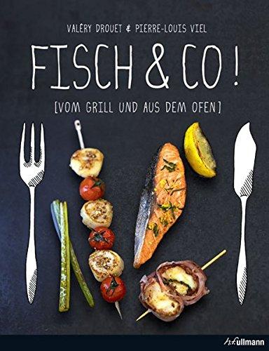 Fisch & Co.! Vom Grill und aus dem Ofen (Kochen kreativ!)