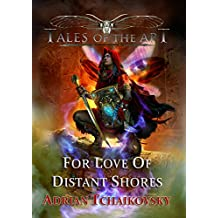 For Love of Distant Shores (Tales of the Apt Book 3) (English Edition)