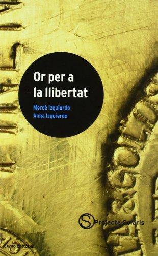 Or per a la llibertat (Projecte Solaris)
