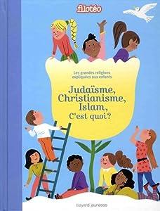 """Afficher """"Judaïsme, christianisme, islam, c'est quoi ?"""""""