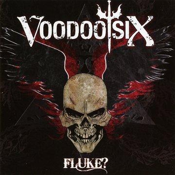 Fluke? By Voodoo Six (2012-07-23)