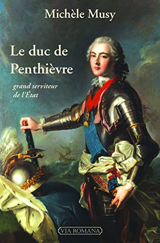 Le duc de Penthièvre, grand serviteur de l'Etat