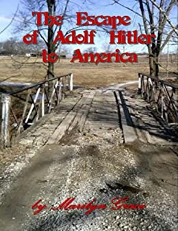 The Escape of Adolf Hitler to America (English Edition) von [Grace, Marilyn]