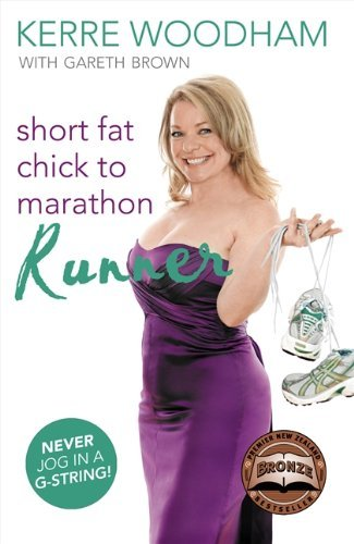 Short Fat Chick to Marathon Runner by Kerre Woodham (2008-04-11)