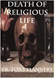 Death of Religious Life - Fr. Tony Flannery: Forbidden Religion (Tony Flannery Series)