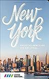 : New York Reiseführer: Entdecke New York wie ein Local! Inkl. Insider-Tipps 2018, Events & Touren und kostenloser App
