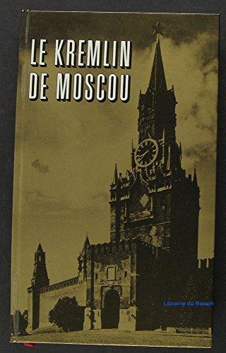 Le Kremlin de Moscou Architecture, Arts, Histoire