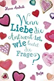 Wenn Liebe die Antwort ist, wie lautet die Frage?: Lilias Tagebuch