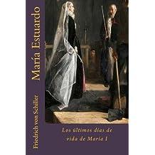 María Estuardo: Los últimos días de vida de María I