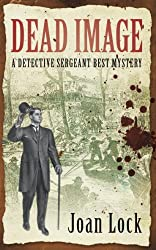 Dead Image: A Detective Sergeant Best Mystery (An Inspector Best Mystery Book 1)