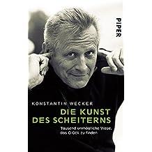 Die Kunst des Scheiterns: Tausend unmögliche Wege, das Glück zu finden by Konstantin Wecker (2009-02-01)