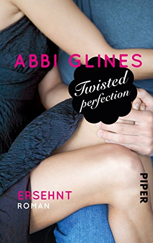 Twisted Perfection – Ersehnt: Roman (Rosemary Beach 5)