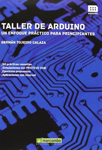 Taller De Arduino. Un Enfoque Práctico Para Principiantes