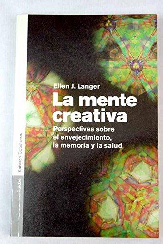 La mente creativa -perspectivas envejecimiento, memoria y salud- (Saberes Cotidianos / Daily Wisdom)