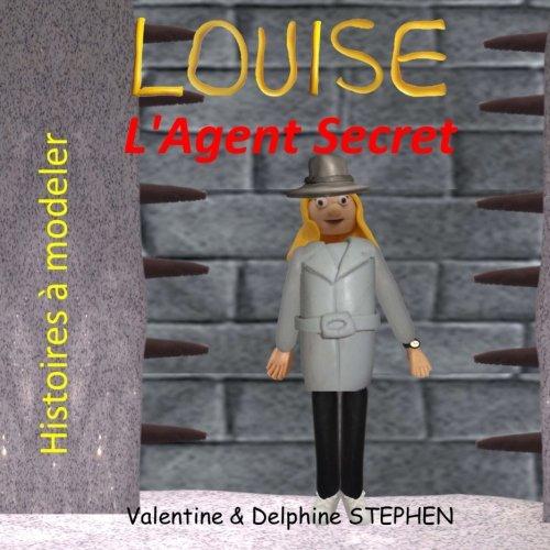 Louise l'Agent Secret par Valentine Stephen