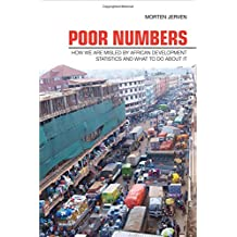 Poor Numbers: How We Are Misled by African Development Statistics and What to Do about It (Cornell Studies in Political Economy (Paperback))