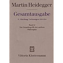 Gesamtausgabe. 4 Abteilungen: Gesamtausgabe 2. Abt. Bd. 22: Grundbegriffe der antiken Philosophie (Sommersemester 1926)