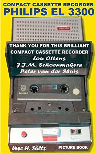 Compact Cassette Recorder Philips EL 3300 - Thank you for this brilliant Compact Cassette Recorder - Lou Ottens - Johannes Jozeph Martinus ... van der Sluis: Happy Birthday, Lou Ottens!