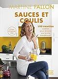 Sauces et Coulis: 100 recettes inédites sans...