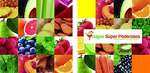 Jugos Súper Poderosos: ¡Fórmulas deliciosas de frutas naturales! de [Daniods, Testabright