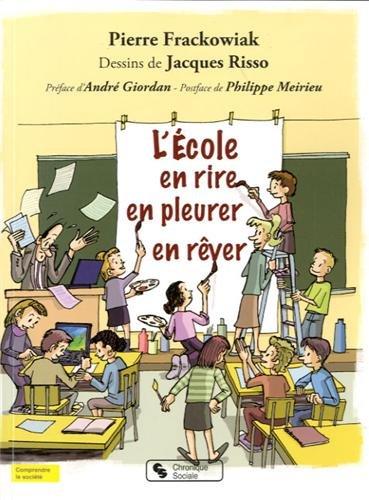 L'école : En rire, en pleurer, en rêver par Pierre Frackowiak