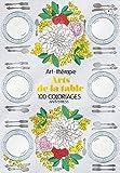 Arts de la table: 100 coloriages...