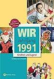 Wir vom Jahrgang 1991 Kindheit und Jugend (Jahrgangsbände)