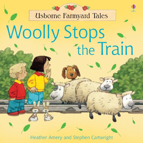 Woolly Stops the Train: For tablet devices (Usborne Farmyard Tales)