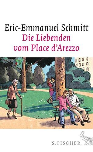Die Liebenden vom Place d'Arezzo: Roman (German Edition)
