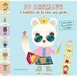 50 animaux à habiller de la tête aux pieds : Coloriage, gommettes, collages