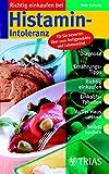 Richtig einkaufen bei Histamin-Intoleranz (REIHE, Einkaufsführer) - Thilo Schleip