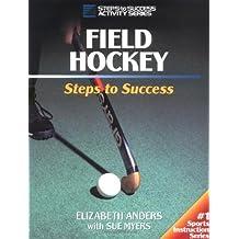 Field Hockey: Steps to Success by Elizabeth Anders (1998-12-23)