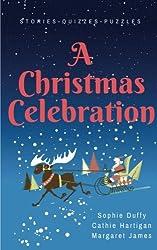 A Christmas Celebration: Stories - Quizzes - Puzzles