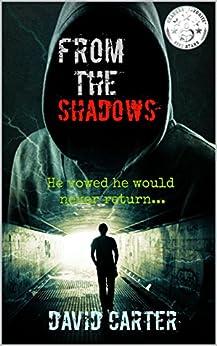 From The Shadows (Blaze series Book 1) (English Edition) par [Carter, David]