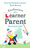 Best The Parents - Confessions of a Learner Parent: Parenting like a Review