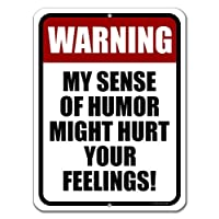 ‏‪Honey Dew Gifts Funny Signs, Warning My Sense of Humor Might Hurt Your Feelings 9 inch by 12 inch Metal Man Cave Sign, Made in USA‬‏