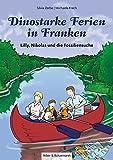 Dinostarke Ferien in Franken: Lilly, Nikolas und die Fossiliensuche (Lilly und Nikolas)