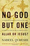 No God but One: Allah or Jesus?: A Fo...