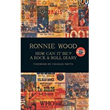[(How Can it be? : A Rock & Roll Diary)] [By (author) Ronnie Wood] published on (September, 2015)