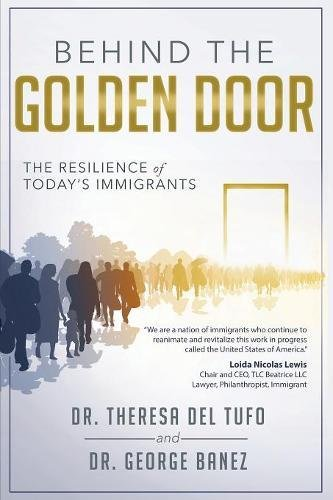 Behind The Golden Door: The Resilience of Today's Immigrants