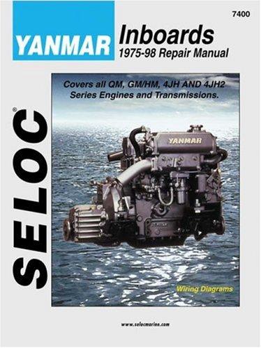 Seloc Yanmar Inboard Diesel: 1975-98 Repair Manual : Gm, Gm/Hm, Jh and Jh2 Series (Seloc Marine Manuals) -