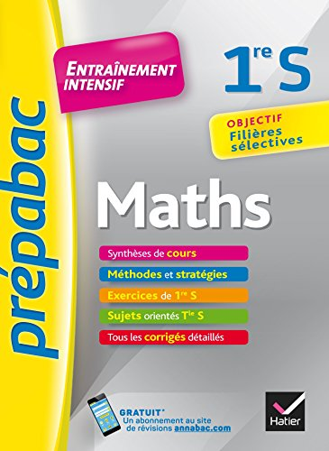 Maths 1re S - Prpabac Entranement intensif: objectif filires slectives - 1re S