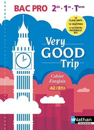 Very Good Trip - Anglais Bac Pro Niveau A2B1+ par Isabelle Augé, Thibaut Brun, Malika Saïdi