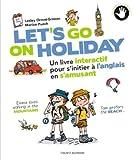Telecharger Livres Let s go on holiday Un livre interactif pour apprendre l anglais en s amusant (PDF,EPUB,MOBI) gratuits en Francaise