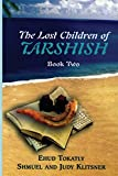 The Lost Children of Tarshish: Book Two