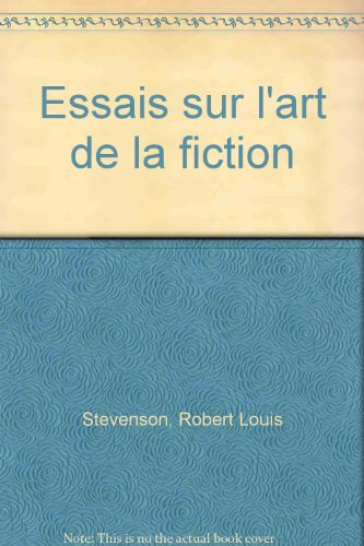 Essais sur l'art de la fiction par Robert Louis Stevenson