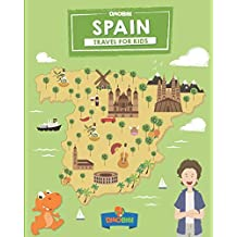 Spain: Travel for kids: The fun way to discover Spain (Travel Guide For Kids)